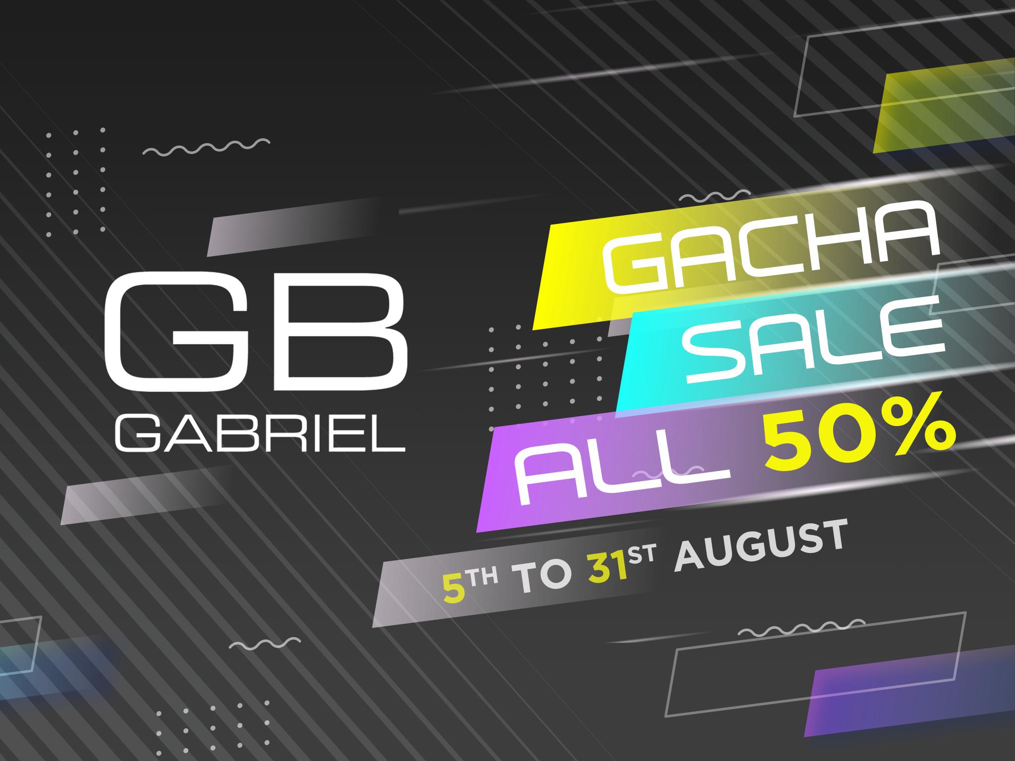 LAST GACHA SALE 50% OFF @ GABRIEL